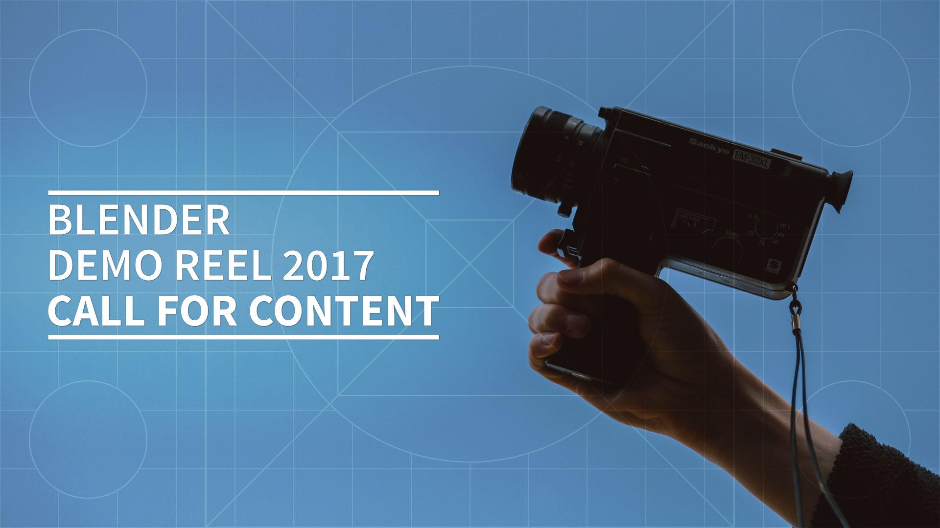 Blender Demo Reel 2017 call for content
